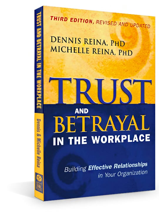 Trust and Betrayal in the Workplace by Dennis and Michelle Reina